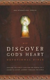 NIV Discover God's Heart Devotional Bible: Explore the King's Love for His People on a Cover-to-Cover Journey Through the Bible, Hardcover, Jacketed Printed