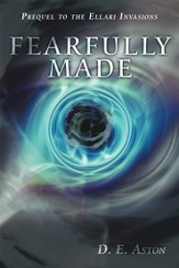 Fearfully Made: Prequel to the Ellari Invasions - eBook