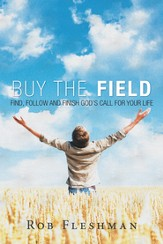 Buy the Field: Find, Follow and Finish God's Call for Your Life - eBook