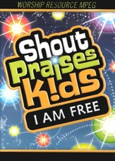 Shout Praises Kids! I AM FREE Worship Resouce MPEG