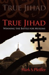 True Jihad: Winning the Battle for Muslims - eBook