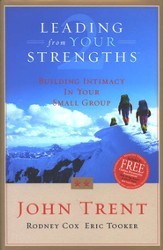 Leading from Your Strengths 2: Building Intimacy in  Your Small Group