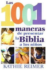 1001 Maneras de Presentar la Biblia a los Niños  (1001 Ways to Introduce Your Child to the Bible)