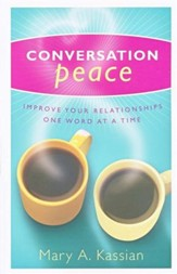Conversation Peace: Improve Your Relationships One Word at a Time