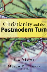 Christianity and the Postmodern Turn: Six Views