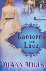 Lanterns and Lace, Texas Legacy Series #2 (rpkgd)
