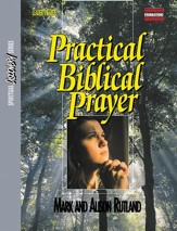 Practical Biblical Prayer Study Guide