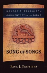 Song of Songs (Brazos Theological Commentary)