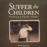 Suffer the Children: The Blessing of 'Imperfect' Children Audio CD