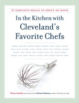 In the Kitchen with Cleveland's Favorite Chefs: 35 Fabulous Meals in About an Hour - eBook