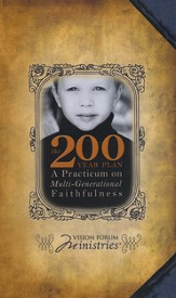 The 200 Year Plan: A Practicum on Multi-Generational Faithfulness (12 Audio CDs)