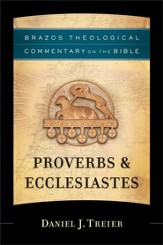 Proverbs & Ecclesiastes (Brazos Theological Commentary)  - Slightly Imperfect