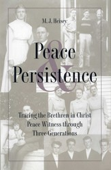 Peace and Persistence: Tracing the Brethren in Christ Peace Witness through Three Generations - eBook