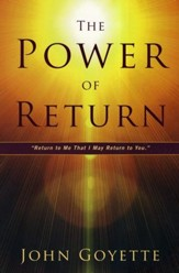 The Power of Return: Return to Me That I May Return to You-Zech. 1:3