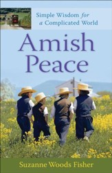 Amish Peace: Simple Wisdom for a Complicated World - eBook