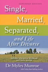 Single, Married, Separated, and Life After Divorce--Expanded Edition