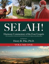 Selah! Harmony Commentary of the Four Gospels, Volume 1 - eBook