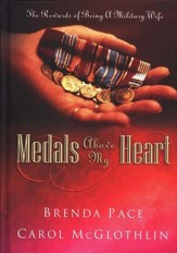 Medals Above My Heart: The Rewards of Being a Military Wife