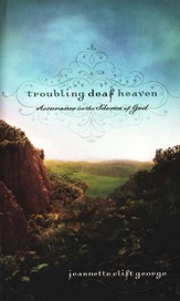 Troubling Deaf Heaven: Assurance in the Silence of God