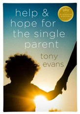 Help and Hope for the Single Parent / New edition - eBook