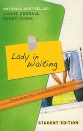 Lady in Waiting: Developing Your Love Relationships, Student Edition