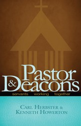 Pastor and Deacons: Servants Working Together - eBook