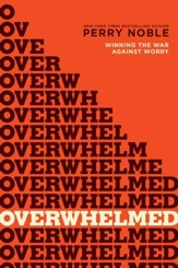 Overwhelmed?: Winning the War against Worry - eBook