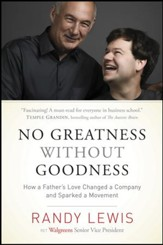 No Greatness without Goodness: How a Father's Love Changed a Company and Sparked a Movement - eBook
