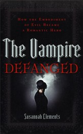 The Vampire Defanged: How the Embodiment of Evil Became a Romantic Hero - Slightly Imperfect
