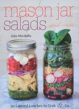 Mason Jars Salads and more