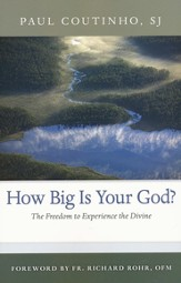 How Big Is Your God?: The Freedom to Experience the Divine