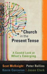 Church in the Present Tense: A Candid Look at What's Emerging--Book and DVD