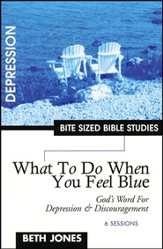 What to do When You Feel Blue, Bite Sized Bible Studies