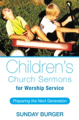 Childrens Church Sermons for Worship Service: Preparing the Next Generation - eBook