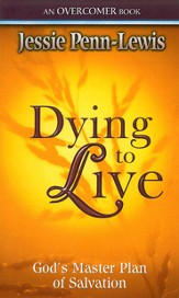 Dying to Live: God's Master Plan of Salvation - eBook