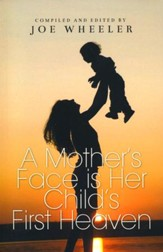 A Mother's Face is Her Child's First Heaven