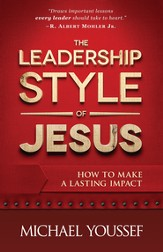 Leadership Style of Jesus, The: How to Make a Lasting Impact - eBook