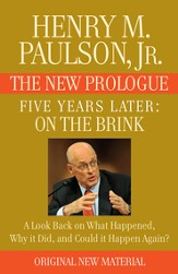FIVE YEARS LATER: On the Brink - THE NEW PROLOGUE: A Look Back Five Years Later on What Happened, Why it Did, and Could it Happen Again? - eBook