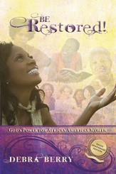 Be Restored (10th Anniversary Edition): God's Power for African American Women - eBook