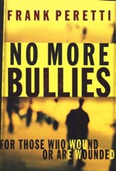 No More Bullies: For Those Who Wound and Are Wounded