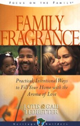 Family Fragrance: Practical, Intentional Ways to Fill Your Home  with the Aroma of Love