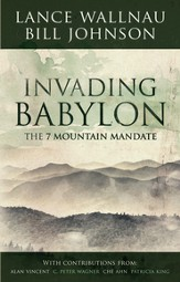 Invading Babylon: The 7 Mountain Mandate - eBook