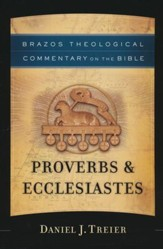 Proverbs & Ecclesiastes [Brazos Theological Commentary]