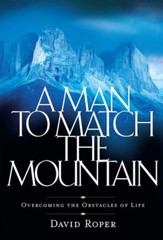 A Man to Match the Mountain: Overcoming the Obstacles of Life - eBook