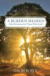 A Burden Shared: Encouragement for Those Who Lead - eBook