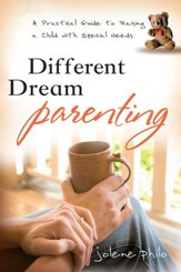 Different Dream Parenting: A Practical Guide to Raising a Child with Special Needs - eBook