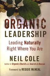 Organic Leadership: Leading Naturally Right Where You Are - eBook