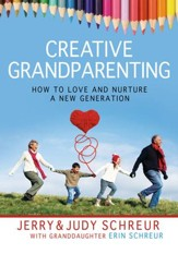Creative Grandparenting: How to Love and Nurture a New Generation - eBook