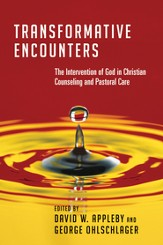 Transformative Encounters: The Intervention of God in Christian Counseling and Pastoral CareThe Intervention of God in Christian Counseling and Pastoral Care - eBook