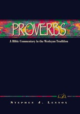 Proverbs: A Bible Commentary in the Wesleyan Tradition - eBook
